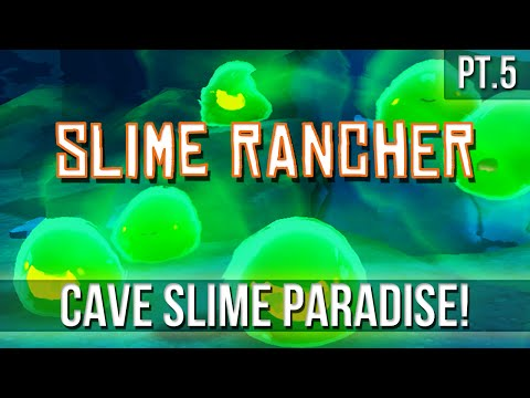SLIME RANCHER - Cave Slime Paradise! [Pt.5]