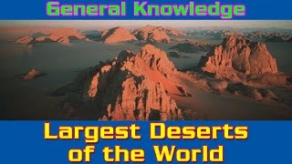 Largest Deserts of the World | gk for kids | gk question and answers | gk tricks | general knowledge