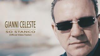 Gianni Celeste - So Stanco - Official Trailer 2017