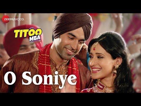 O Soniye Full Video | Titoo MBA | Arijit Singh | Nishant Dahiya & Pragya Jaiswal