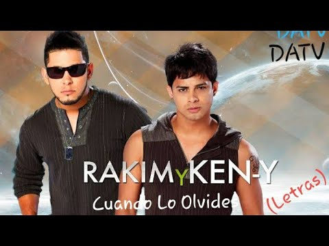 Rakim & ken Y Cuando Lo Olvides Letras