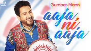 Aaja Ni Aaja   Full Audio Song   Gurdas Maan   Neeru Bajwa   Channo Kamli Yaar Di