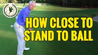 GOLF TIPS - HOW CLOSE TO STAND TO GOLF BALL