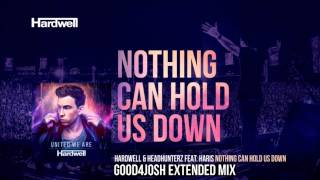 Nothing Can Hold Us Down (Good4Josh Extended Mix) - Hardwell & Headhunterz Ft. Haris