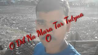 Dil Na Mara Tar Tutiya  Majburi Na Ban Vagya