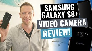 Samsung Galaxy S8 Plus: VIDEO CAMERA Review!