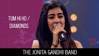 Tum hi ho | Diamonds - The Jonita Gandhi Band - Music Mojo Season 3 - Kappa TV