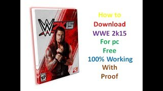 How to Download WWE 2k15 for in any window 32bit/64bit best way