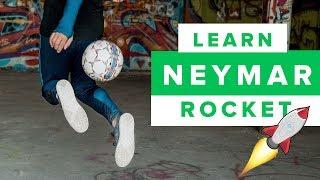 LEARN THE NEYMAR ROCKET FOOTBALL SKILL MOVE