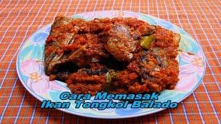 Cara Memasak dan Resep Ikan Tongkol Balado
