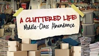 A Cluttered Life: Middle-Class Abundance