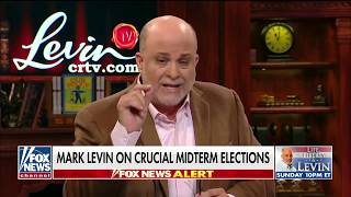 Breaking Mark Levin Fired up Patriotic duty VOTE RED Midterm Election on or before November 6 2018