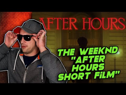 The Weeknd After Hours Short Film REACTION IT S XO SZN