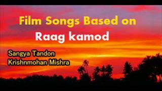 Film Songs based on Raag Kamod