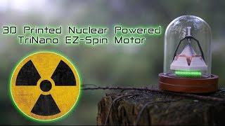 3D Printed Nuclear Powered Motor - TriNano EZ-Spin - Tritium