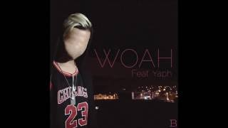 B-Heart - Woah Feat Yaph (Prod. Ryan)