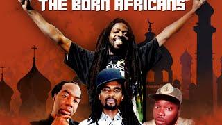 THE BORN AFRICANS       CHOWLii