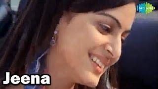 Jeena   Hindi Video Song   Debojit Saha
