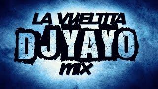 La Vueltita Mix - [DJ YAYO]