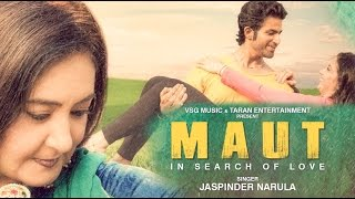 Maut Full Song | Jaspinder Narula | VSG Music | Taran Entertainment | Latest Punjabi Songs 2016