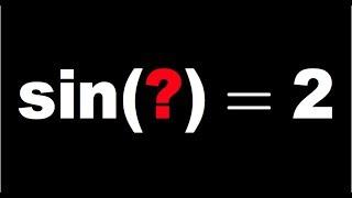 Math for fun, sin(z)=2