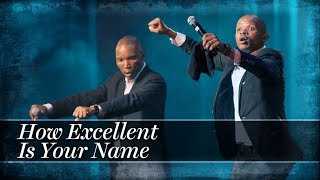 Friends In Praise - How Excellent Is Your Name Ft. Neyi Zimu, Omega Khunou Praise & Worship Song