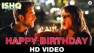 Happy Birthday | Ishq Forever | Nakash Aziz | Krishna Chaturvedi & Ruhi Singh