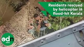 Residents rescued by helicopter in flood-hit Kerala