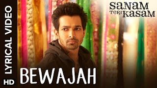Lyrical: Bewajah | Full Song with Lyrics | Sanam Teri Kasam