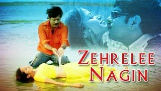 Zehreeli Nagin - Full Length Action Thriller Hindi Movie