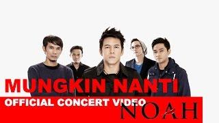 NOAH – Mungkin Nanti – Konser Noah di Hong Kong, Official Concert Video