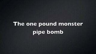 PVC Pipe Bomb MUST SEE!!!! HUGE!!!