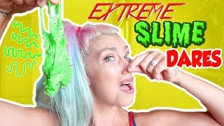 EXTREME SLIME DARES! (GONE WRONG)