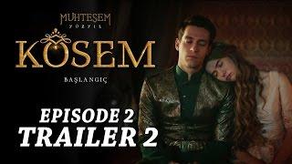 """Magnificent Century Kosem"" Episode 2 Trailer 2 - English Subtitles"