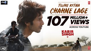 Kabir Singh Tujhe Kitna Chahne Lage Song  Mithoon Feat. Arijit Singh  Shahid Kapoor, Kiara Advani uploaded on 31-05-2019 484757 views