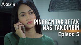 Akasia | Pinggan Tak Retak Nasi Tak Dingin | Episode 5