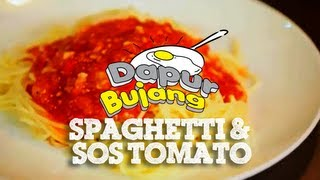 #DapurBujang - Spaghetti dan Sos Tomato.
