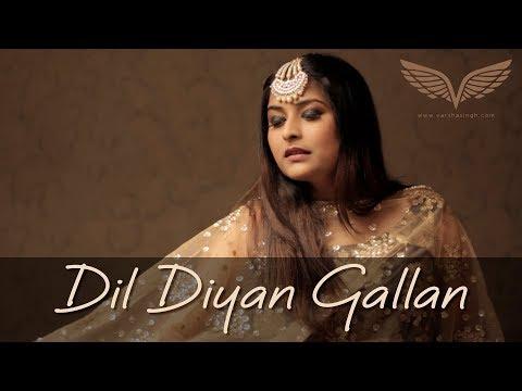 Xxx Mp4 Dil Diyan Gallan Female Cover Varsha Singh Tiger Zinda Hai Salman Khan Katrina Kaif 3gp Sex