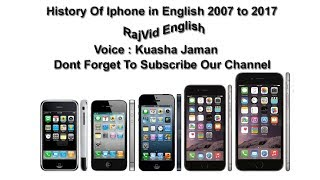 Apple Iphone History 2007 To 2017 L RajVid English L Learn About Iphone History