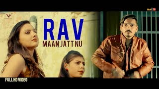 New Punjabi Songs 2017 || Maan Jatt Nu || Rav || VS Records || Latest Punjabi Songs 2017