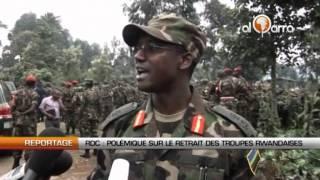 RDC : Polémique autour du retrait de l'armée rwandaise