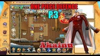 Bình Luận Game ONE PIECE DEFENCE Part 3, Tướng Mới Akainu Mưa Nham Thạch Siu To Siu Bự :)))