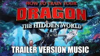 HOW TO TRAIN YOUR DRAGON 3 Trailer Music Version | Proper Hidden World Movie Trailer Theme Song