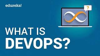What is DevOps?   DevOps Training - DevOps Introduction & Tools   DevOps Tutorial   Edureka