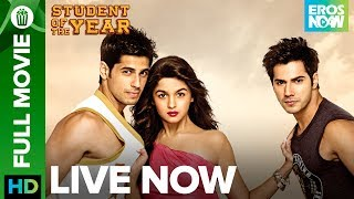 Student Of The Year | Full Movie LIVE on Eros Now | Sidharth Malhotra, Varun Dhawan & Alia Bhatt