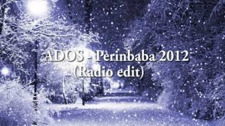 Ados - Perinbaba 2012 ( Radio edit)
