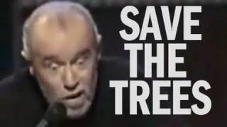 George Carlin remix - Save the Trees