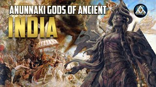 Anunnaki Hindu Gods of Ancient India