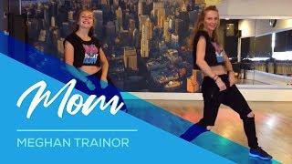 Meghan Trainor - Mom - Easy Fitness Dance Choreography