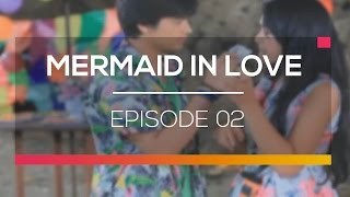 Mermaid In Love - Episode 02